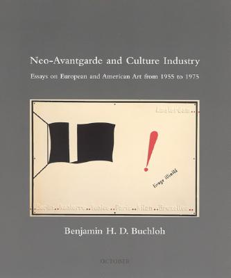 Neo-Avantgarde and Culture Industry By Buchloh, Benjamin H. D.