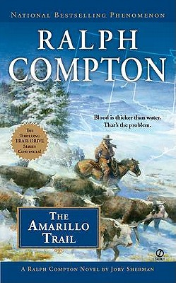 The Amarillo Trail By Compton, Ralph/ Sherman, Jory
