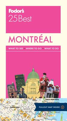 Fodor's Montreal 25 Best By Fodor's Travel Publications, Inc. (COR)